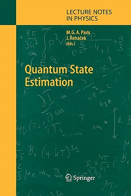 Quantum State Estimation - Paris, Matteo (Editor), and Rehacek, Jaroslav (Editor)