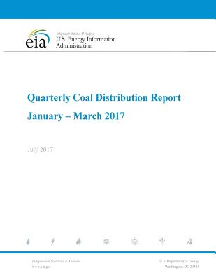 Quarterly Coal Distribution Report January - March 2017 - Administration, U S Energy Information