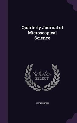 Quarterly Journal of Microscopical Science - Anonymous