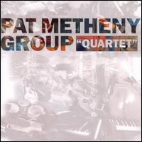 Quartet - Pat Metheny Group