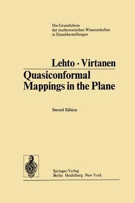 Quasiconformal Mappings in the Plane - Lehto, Olli