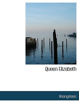 Queen Elizabeth - Anonymous