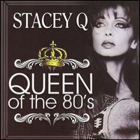 Queen of the 80's - Stacey Q