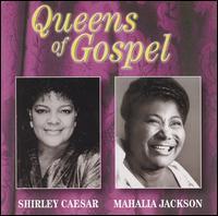 Queens of Gospel - Shirley Caesar/Mahalia Jackson