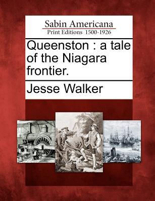 Queenston: A Tale of the Niagara Frontier. - Walker, Jesse