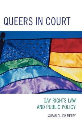 Queers in Court: Gay Rights Law and Public Policy - Mezey, Susan Gluck