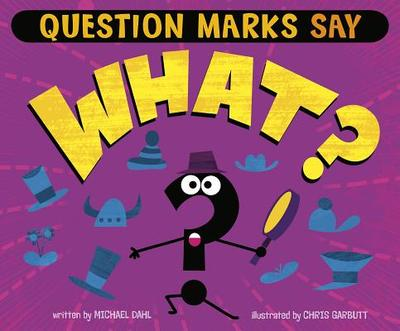 """Question Marks Say """"what?"""" -"""