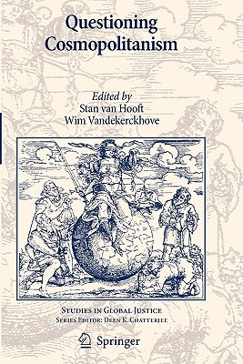 Questioning Cosmopolitanism - Hooft, Stan van (Editor), and Vandekerckhove, Wim (Editor)