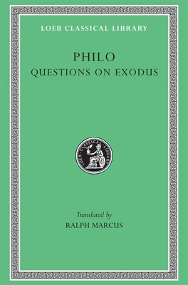 Questions on Exodus - Philo, Charles Duke, and Marcus, Ralph (Translated by)
