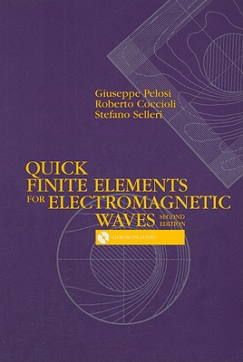 Quick Finite Elements for Electromagnetic Waves - Pelosi, Giuseppe, and Coccioli, Roberto, and Selleri, Stefano