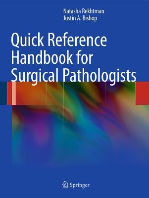 Quick Reference Handbook for Surgical Pathologists - Rekhtman, Natasha, and Bishop, Justin