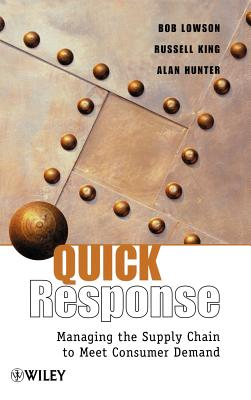 Quick Response: Managing the Supply Chain to Meet Consumer Demand - Lowson, Bob, and Hunter, Alan, and King, Russell
