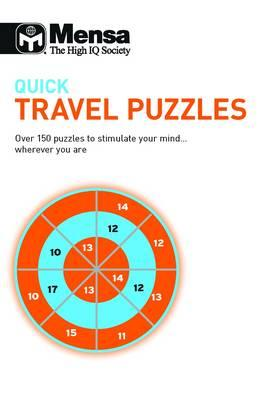 Quick Travel Puzzles: Over 150 Puzzles to Stimulate Your Mind-- Wherever You Are - Mensa