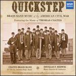 Quickstep: Brass Band Music of the American Civil War