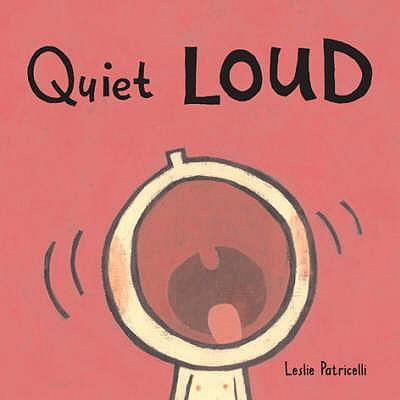 Quiet Loud - Patricelli, Leslie