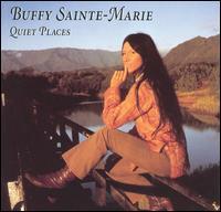 Quiet Places - Buffy Sainte-Marie