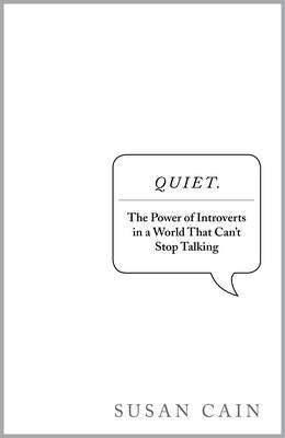 Quiet: The Power of Introverts in a World That Can't Stop Talking - Cain, Susan