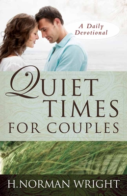 Quiet Times for Couples - Wright, H Norman, Dr.