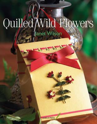 Quilled Wild Flowers - Wilson, Janet