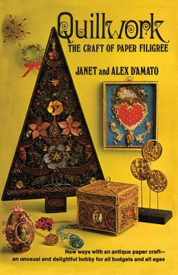 Quillwork: The Craft of Paper Filigree - D'Amato, Janet