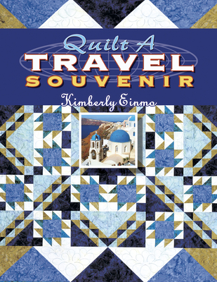 Quilt a Travel Souvenir - Einmo, Kimberly