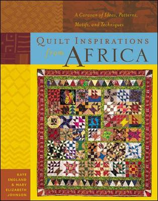 Quilt Inspirations from Africa - England, Kaye, and Johnson, Mary Elizabeth