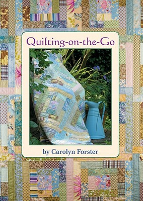 Quilting-On-The-Go - Forster, Carolyn