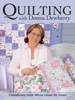 Quilting with Donna Dewberry - Dewberry, Donna