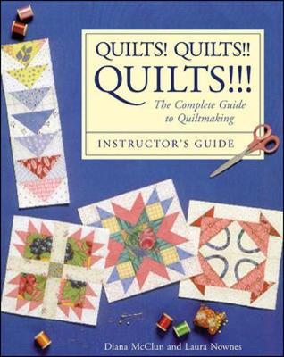 Quilts! Quilts!! Quilts!!!: Instructor's Guide - McClun, Diana, and Nownes, Laura