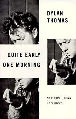 Quite Early One Morning: Stories - Thomas, Dylan