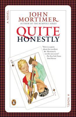 Quite Honestly - Mortimer, John