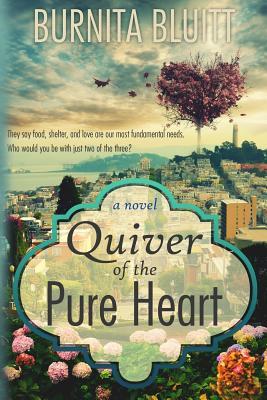 Quiver of the Pure Heart - Bluitt, Burnita