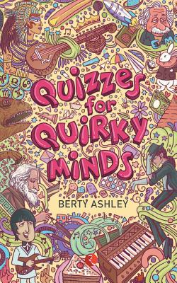 Quizzes for Quirky Minds - Ashley, Berty