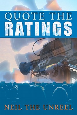 Quote the Ratings - The Unreel, Neil