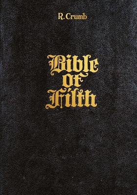 R. Crumb: Bible of Filth - Crumb, R