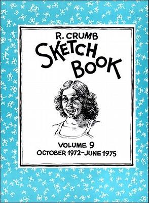 R. Crumb Sketchbook: October 1972-June 1975 - Crumb, Robert, and Crumb, R