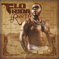R.O.O.T.S. (Route of Overcoming the Struggle) - Flo Rida