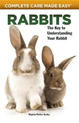 Rabbits: The Key to Understanding Your Rabbit - Guidry, Virginia Parker