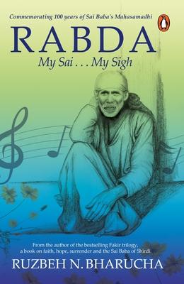 Rabda: My Sai . . . My Sigh - Bharucha, Ruzbeh Nari