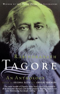 Rabindranath Tagore: An Anthology - Tagore, Rabindranath, and Robinson, Andrew (Editor), and Dutta, Krishna (Editor)