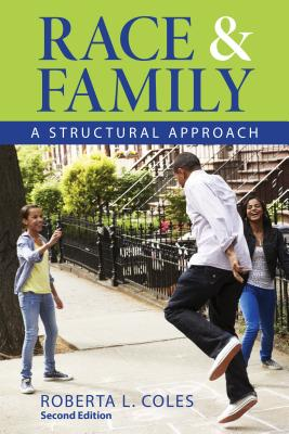 Race and Family: A Structural Approach - Coles, Roberta L.