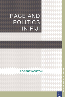 Race and Politics in Fiji - Norton, Robert