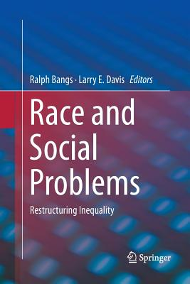 Race and Social Problems: Restructuring Inequality - Bangs, Ralph (Editor), and Davis, Larry E (Editor)