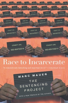 Race to Incarcerate - Mauer, Marc, Justice