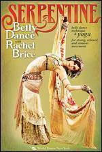 Rachel Brice: Serpentine Belly Dance