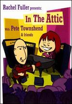 Rachel Fuller Presents: In the Attic with Pete Townshend & Friends