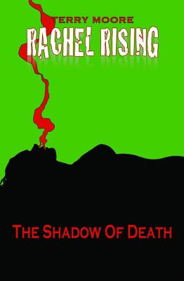 Rachel Rising Volume 1: The Shadow of Death - Moore, Terry