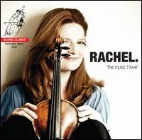 Rachel: The Music I Love - Arte dei Suonatori; Brecon Baroque; Gary Cooper (fortepiano); Holland Baroque Society; Jane Rogers (viola);...