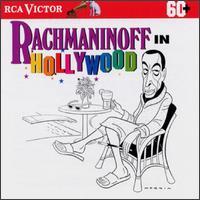 Rachmaninoff In Hollywood - Alexander Brailowsky (piano); Leonard Pennario (piano); Victor Rumantsev (tenor); Vladimir Ashkenazy (piano); USSR Ministry of Culture Chamber Choir (choir, chorus)