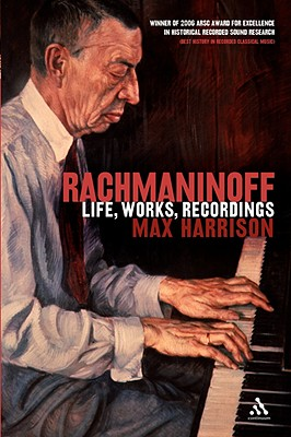 Rachmaninoff: Life, Works, Recordings - Harrison, Max